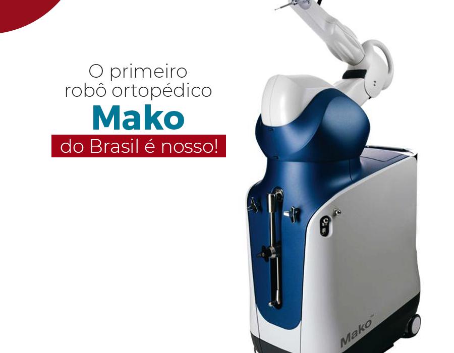 O primeiro robô ortopédico Mako do Brasil é nosso!